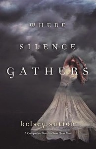Giveaway  WHERE SILENCE GATHERS by Kelsey Sutton  @KelseyJSutton @fluxbooks