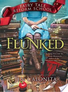 New Release Spotlight FLUNKED by JEN CALONITA @JenCalonita @JabberwockyKids