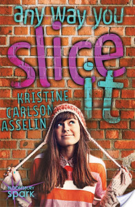 #Giveaway Review ANY WAY YOU SLICE IT by KRISTINE ASSELIN @KristineAsselin @BloomsburyKids