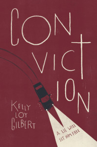 Release Day #Giveaway CONVICTION by KELLY LOY GILBERT @KellyLoyGilbert @DisneyHyperion