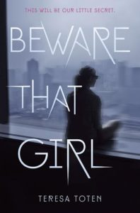#Giveaway Interview BEWARE THAT GIRL by TERESA TOTEN @TTotenAuthor @DelacortePress