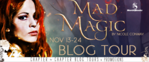 #Giveaway Excerpt Mad Magic by Nicole Conway @ANConway @Month9Books 11.1