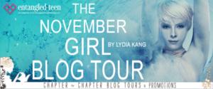 #Giveaway Review The November Girl by Lydia Kang @LydiaYKang @EntangledTeen 11.30