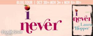 #Giveaway Interview  I NEVER by Laura Hopper @HMHteen 11.13