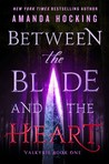 #Giveaway Review Between the Blade and the Heart by Amanda Hocking @amanda_hocking ‏@WednesdayBooks Ends 1.7