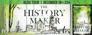 #Giveaway Excerpt THE HISTORY MAKER by Eamonn Hickson @EamonnHickson Ends 12.25 (INT)