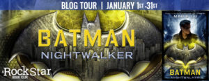 #Giveaway Review BATMAN: NIGHTWALKER by Marie Lu @Marie_Lu @randomhousekids Ends 2.1
