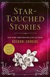 Star-Touched Stories by Roshani Chokshi @Roshani_Chokshi @StMartinsPress