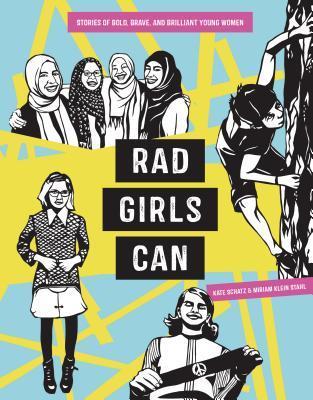 Review RAD GIRLS CAN by Kate Schatz & Miriam Stahl @KateSchatz @MiriamKStahl @RadWomenAtoZ @TenSpeedPress #RadGirlsCan