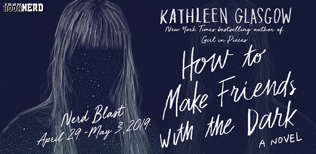 (2) HOW TO MAKE FRIENDS WITH THE DARK by Kathleen Glasgow.
