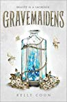 Review GRAVEMAIDENS by Kelly Coons @KellyCoon106 @DelacortePress