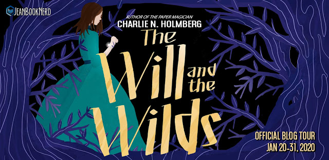 (3) THE WILL AND THE WILDS by Charlie N. Holmberg.